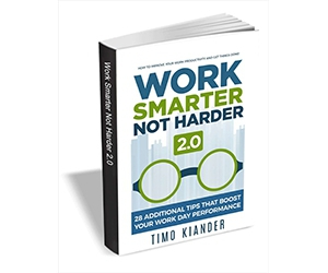 """Free eBook: """"Work Smarter Not Harder 2.0 - 28 Additional Tips that Boost Your Work Day Performance"""""""
