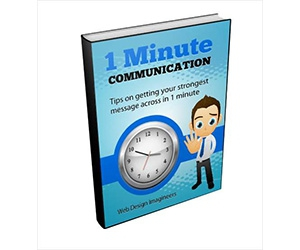 "Free eBook: ""1 Minute Communication - Tips on Getting Your Strongest Message Across in 1 Minute"""
