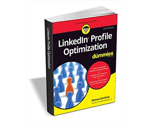"Free eBook: ""LinkedIn Profile Optimization For Dummies, 2nd Edition ($16.00 Value) FREE for a Limited Time"""