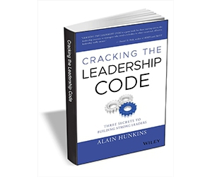 """Free eBook: """"Cracking the Leadership Code: Three Secrets to Building Strong Leaders ($27.00 Value) FREE for a Limited Time"""""""