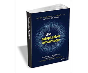 """Free eBook: """"The Adaptation Advantage: Let Go, Learn Fast, and Thrive in the Future of Work ($17.00 Value) FREE for a Limited Time"""""""
